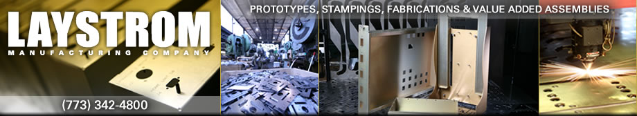 Laystrom - Prototypes, Stampings, Fabrications and Value Added Assemblies